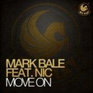 Mark Bale - Move On feat Nic  (Original Mix)