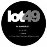 D.Ramirez - Slave  (Original Mix)