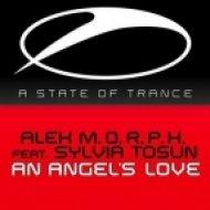 Alex M.O.R.P.H. Feat Sylvia Tosun - An Angels Love  (Dub Mix)