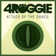 4ROGGIE - Attack Of The Draco ()