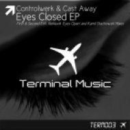 Controlwerk & Cast Away - Eyes Closed  (Seconde Dit)