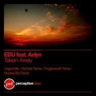 Edu featuring Aelyn - Taken Away  (Reorder remix)