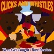 Clicks and Whistles - Neva Get Caught  (Deathface Remix)