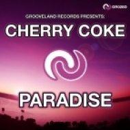 Cherry Coke - Paradise  (Original Mix)