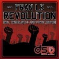 Fran Lk - Revolution  (Jose Ponce Remix)