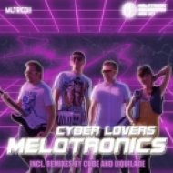MELOTRONICS - Cyber Lovers  (Liquilade Remix)