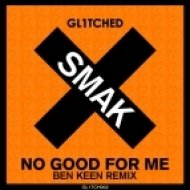 Smak - No Good For Me  (Original Mix)