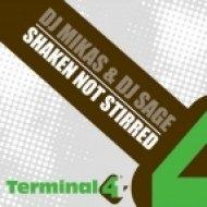 DJ Mikas & DJ Sage - Shaken Not Stirred  (Dub Mix)