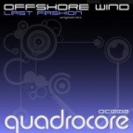 Offshore Wind - Last Fashion  (Original Mix)