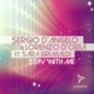 Sergio D\'Angelo, Lorenzo D\'Oria - Stay With Me feat. Sara Grimaldi  (Maffa & Cap vs Cyboyd Remix)