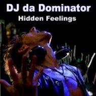 DJ Da Dominator - Hidden Feelings  (Original Mix)