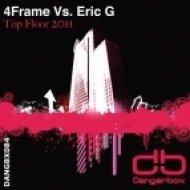 4Frame Vs Eric G - Top Floor  (Avion Remix)