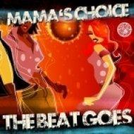 Mama\'s Choice - The Beat Goes  (Original Mix)