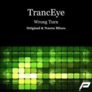 TrancEye - Wrong Turn  (Nuera Remix)