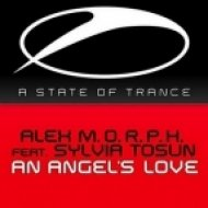 Alex M.O.R.P.H. Feat Sylvia Tosun - An Angels Love  (Alex M.O.R.P.H. & Chriss Ortega Remix)
