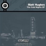 Matt Hughes - Cold Nights  (Original Mix)