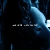 Ali Love - Moscow Girl  (Mustang Remix)