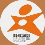 Roberto Sansixto - We Want Your Soul  (Coqui Selection Energie Mix)