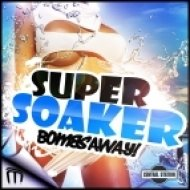 Bombs Away - Super Soaker  (Phetsta Remix)