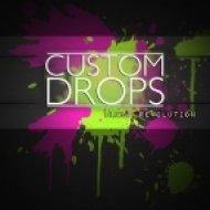 Custom Drops - Space Revolution  (Original Mix)