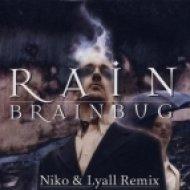 Brainbug - Rain  (Niko & Lyall Remix)
