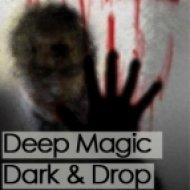 Deep Magic - Dark & Drop ()