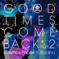 Rasmus Faber - Good Times Come Back  (Idriss Chebak Rework)