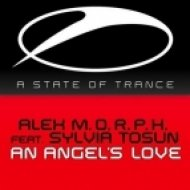 Alex M.O.R.P.H. feat. Sylvia Tosun - An Angels Love  (Alex M.O.R.P.H. & Chriss Ortega Remix)