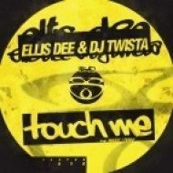 Ellis Dee, DJ Twista - Touch Me feat. Marie Louise - Original Mix ()