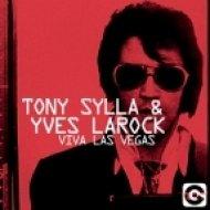 Yves Larock, Tony Sylla - Viva Las Vegas  (Sylla Strip Mix)