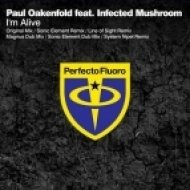 Paul Oakenfold feat. Infected Mushroom - I\'m Alive  (Original Mix)