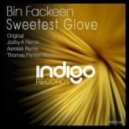 Bin Fackeen - Sweetest Glove  (Jozhy K Remix)