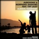 Aurosonic & Morphing Shadows feat. Tiff Lacey - Vmeste Vsegda  (Original Mix)
