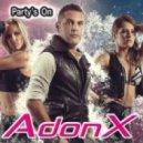 AdonX - Party\'s On  (Radio Version)