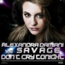 Savage - Don\'t Cry Tonight  (Alexandra D. Extended Mix)