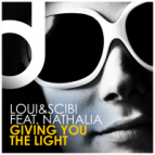 Loui & Scibi feat Nathalia - Giving You the Light  (Shane D Remix)