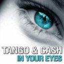 Tango & Cash - In Your Eyes  (Club Allstars Remix)