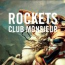 Rockets - Club Monsieur ()