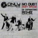 No Dubt - Don\'t Speeak  (Dj Tarantino remix)