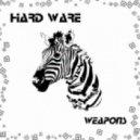 Hard Ware - Weapons  (Original Mix)