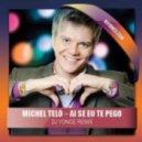 Michel Telу -  – Ai Se Eu Te Pego  (DJ Yonce Remix)