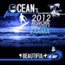 Ocean\'s Four Feat Adam Clay - Beautiful Life  (Marchesini & Farina Aka Farma 2012 Rework Extended)