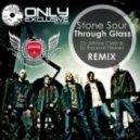 Stone Sour - Through Glass  (DJ Johnny Clash & DJ Василий Тёркин remix)