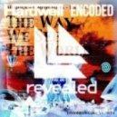 Dimitri Vegas, Like Mike, Nervo VS Hardwell  - The Way We See The Encoded  (Eston\'s Mash-up)