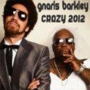 Gnarls Barkley - Crazy 2012  (Uno Kaya Remix)