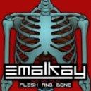Emalkay - Flesh & Bone  (Original Mix)