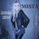 Mista - Never Hide  (Soundface Clubmix)