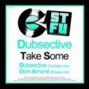 Dubsective - Take Some  (Dubstep Mix)