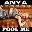 Anya vs. Klaas & Bodybangers - Fool Me  (DJ Alex Up & Le-Roi Mash-Up)
