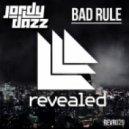 Jordy Dazz - Bad Rule  (Original Mix)